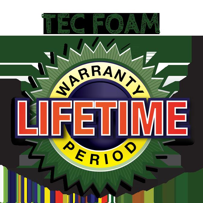 Lifetime Warranty on TEC Foam